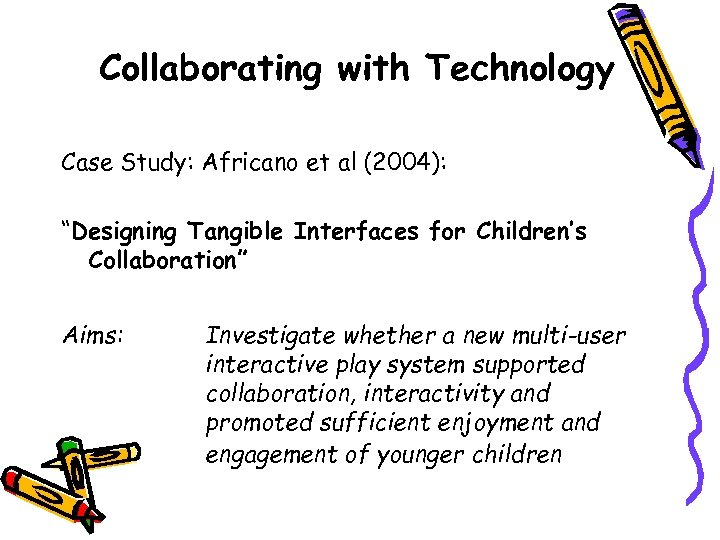 """Collaborating with Technology Case Study: Africano et al (2004): """"Designing Tangible Interfaces for Children's"""