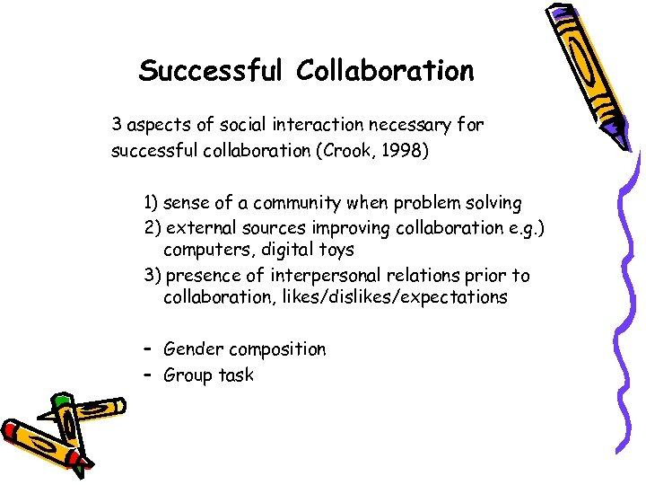 Successful Collaboration 3 aspects of social interaction necessary for successful collaboration (Crook, 1998) 1)