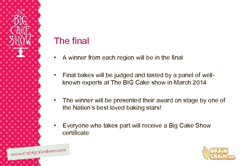 The final • A winner from each region will be in the final •