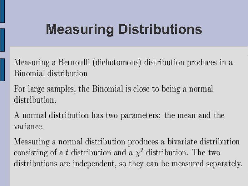 Measuring Distributions