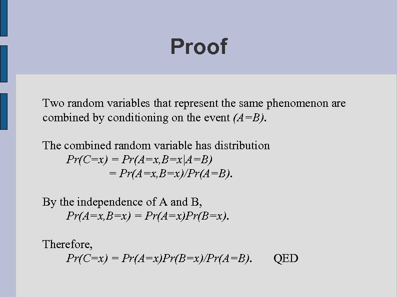 Proof Two random variables that represent the same phenomenon are combined by conditioning on