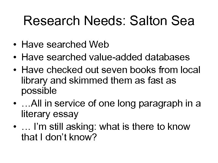 Research Needs: Salton Sea • Have searched Web • Have searched value-added databases •