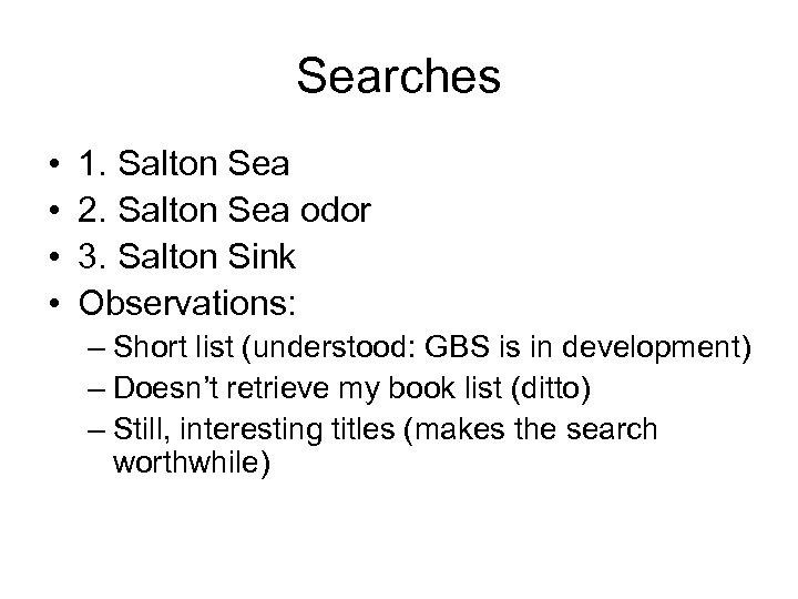 Searches • • 1. Salton Sea 2. Salton Sea odor 3. Salton Sink Observations: