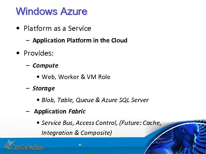 Windows Azure • Platform as a Service – Application Platform in the Cloud •
