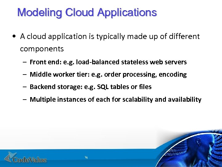 Modeling Cloud Applications • A cloud application is typically made up of different components
