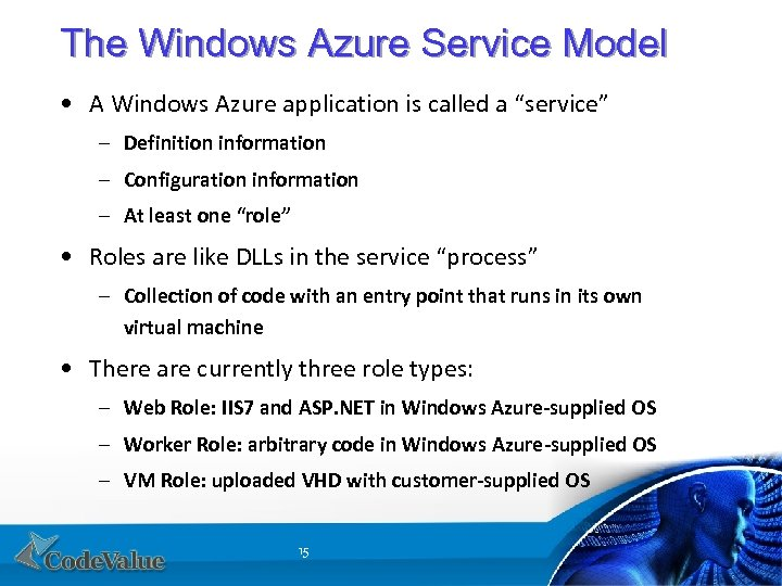 """The Windows Azure Service Model • A Windows Azure application is called a """"service"""""""