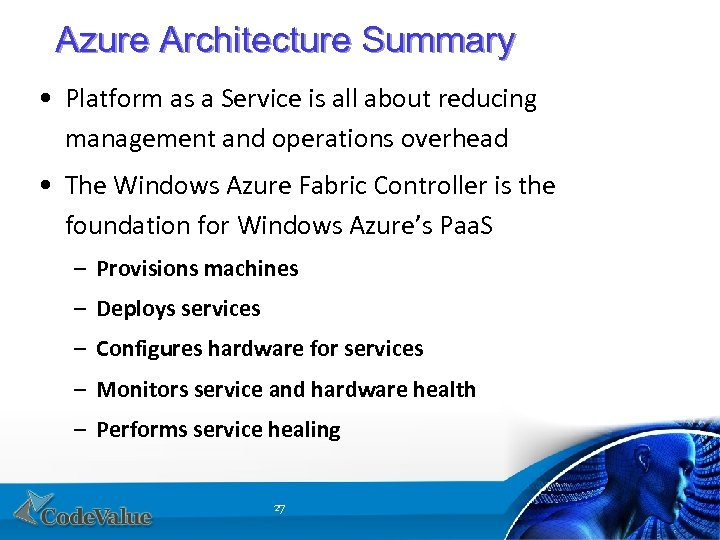 Azure Architecture Summary • Platform as a Service is all about reducing management and