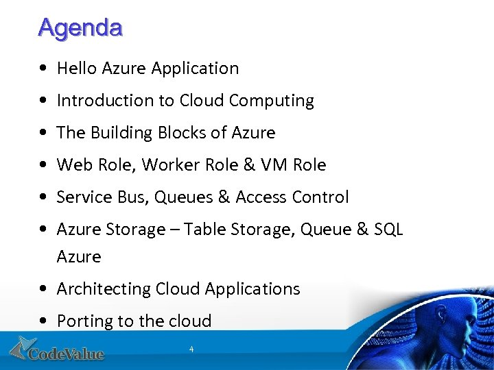 Agenda • Hello Azure Application • Introduction to Cloud Computing • The Building Blocks