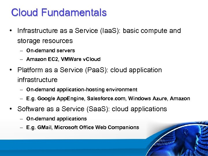 Cloud Fundamentals • Infrastructure as a Service (Iaa. S): basic compute and storage resources