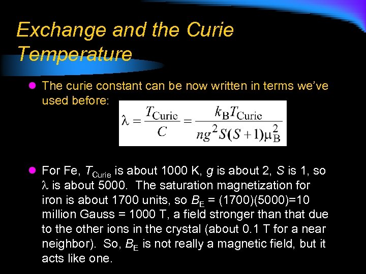 Exchange and the Curie Temperature l The curie constant can be now written in