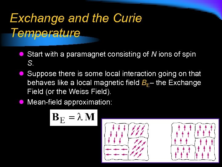 Exchange and the Curie Temperature l Start with a paramagnet consisting of N ions