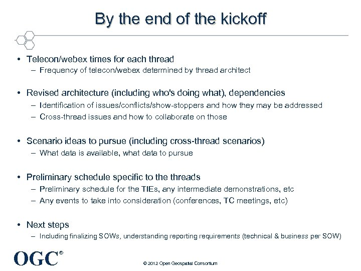 By the end of the kickoff • Telecon/webex times for each thread – Frequency