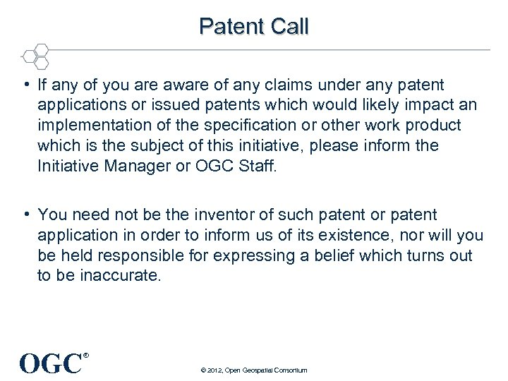 Patent Call • If any of you are aware of any claims under any