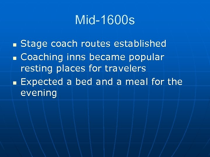 Mid-1600 s n n n Stage coach routes established Coaching inns became popular resting