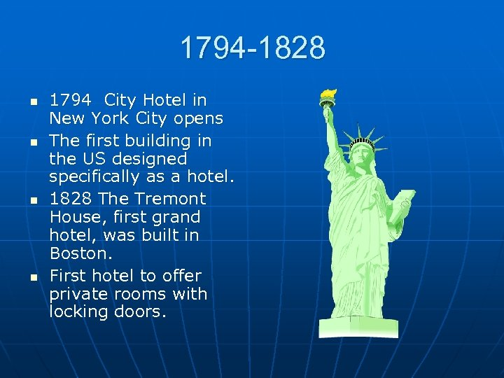 1794 -1828 n n 1794 City Hotel in New York City opens The first
