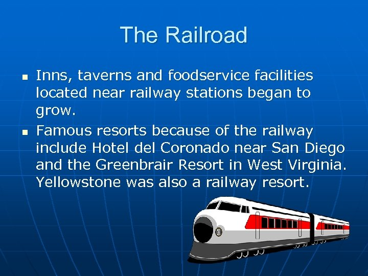 The Railroad n n Inns, taverns and foodservice facilities located near railway stations began