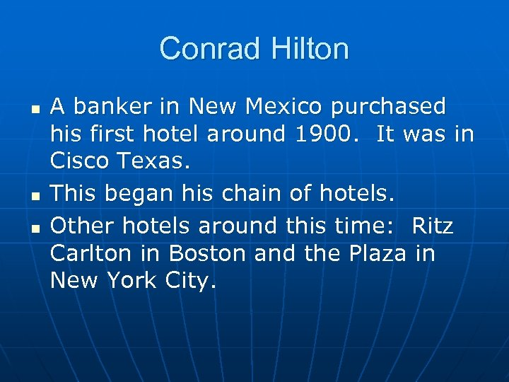 Conrad Hilton n A banker in New Mexico purchased his first hotel around 1900.