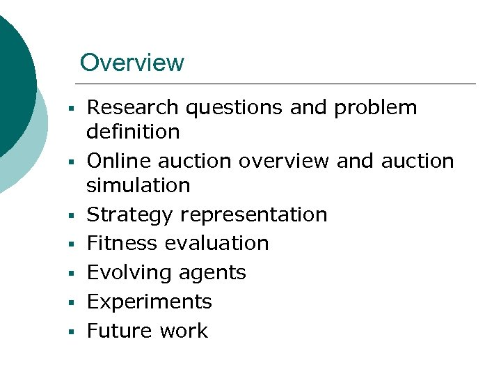 Overview § Research questions and problem § § § definition Online auction overview and