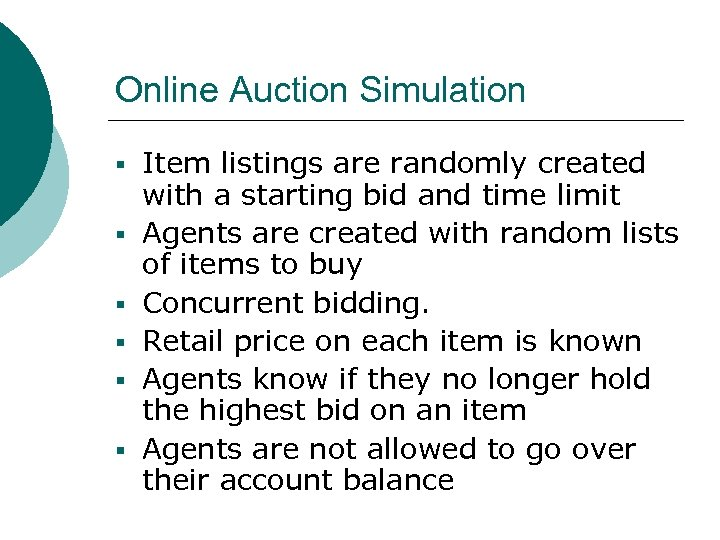 Online Auction Simulation § Item listings are randomly created § § § with a