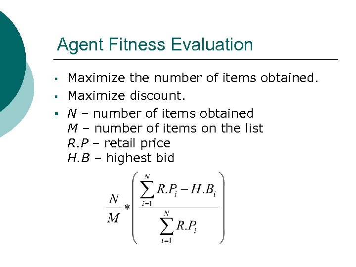 Agent Fitness Evaluation Maximize the number of items obtained. § Maximize discount. § N