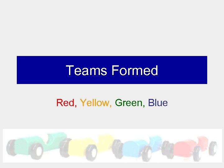 Teams Formed Red, Yellow, Green, Blue