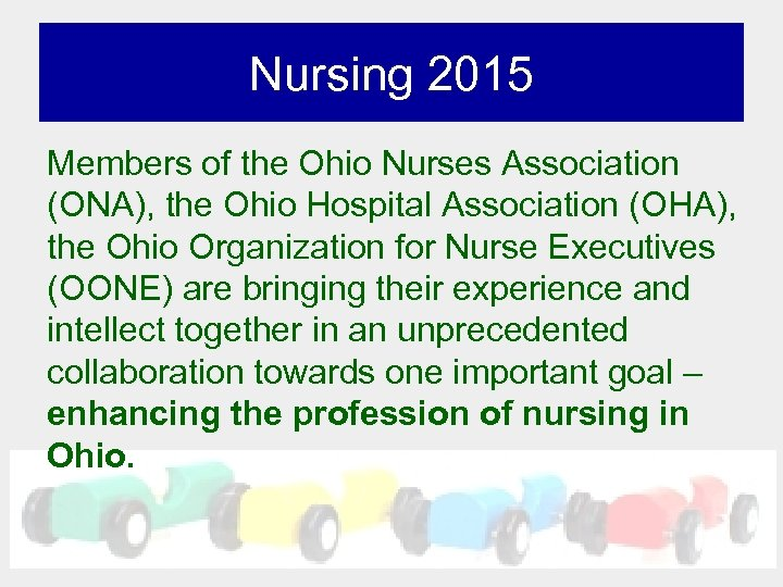 Nursing 2015 Members of the Ohio Nurses Association (ONA), the Ohio Hospital Association (OHA),