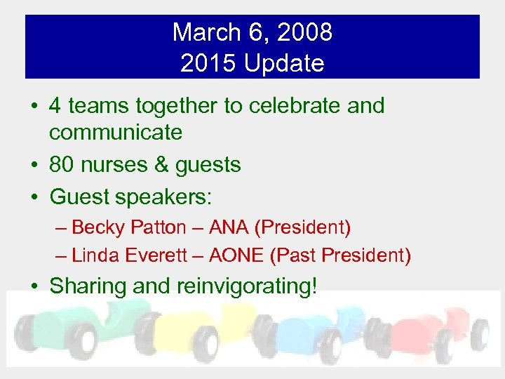 March 6, 2008 2015 Update • 4 teams together to celebrate and communicate •