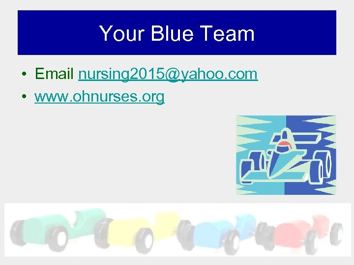 Your Blue Team • Email nursing 2015@yahoo. com • www. ohnurses. org