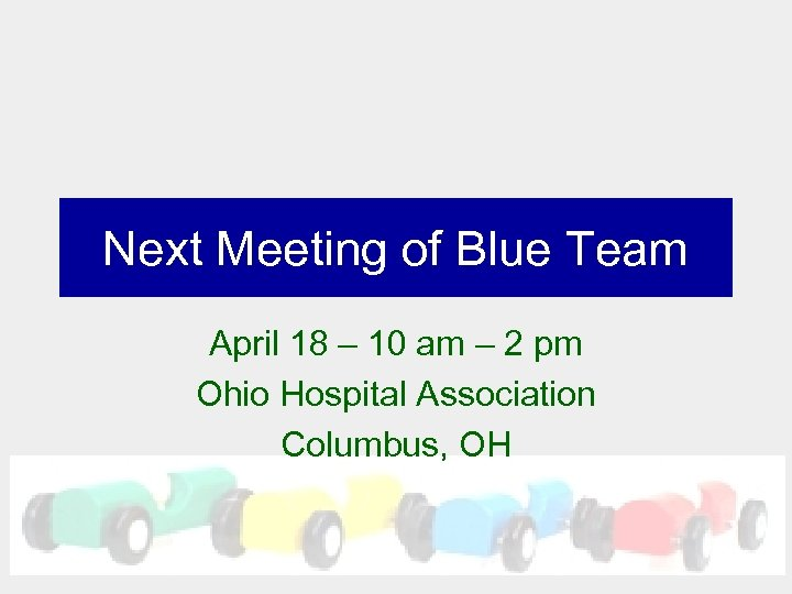 Next Meeting of Blue Team April 18 – 10 am – 2 pm Ohio