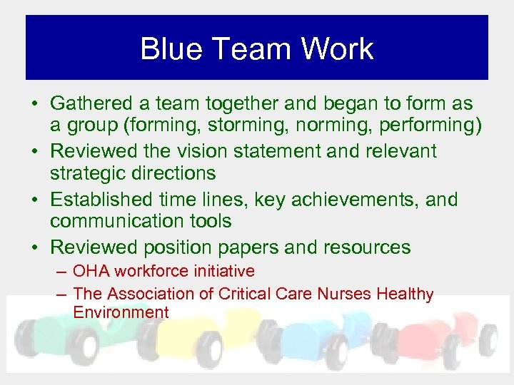 Blue Team Work • Gathered a team together and began to form as a