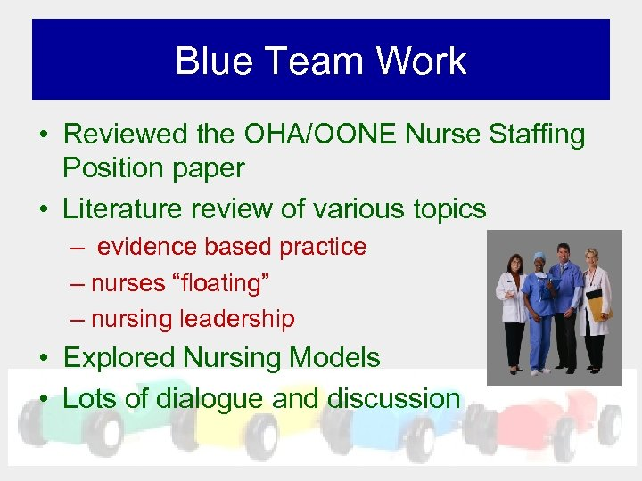 Blue Team Work • Reviewed the OHA/OONE Nurse Staffing Position paper • Literature review