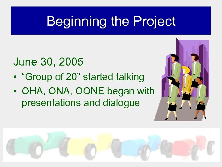 "Beginning the Project June 30, 2005 • ""Group of 20"" started talking • OHA,"