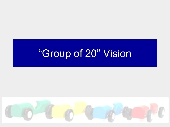 """Group of 20"" Vision"