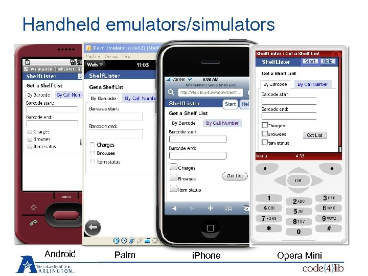 Handheld emulators/simulators Android Palm i. Phone Opera Mini