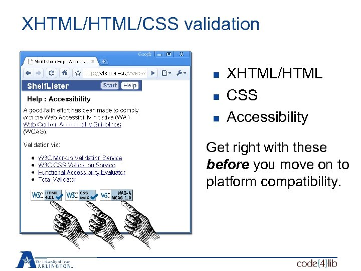 XHTML/CSS validation n XHTML/HTML CSS Accessibility Get right with these before you move on