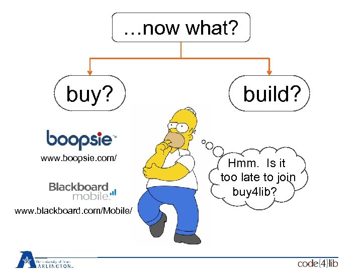 …now what? buy? www. boopsie. com/ www. blackboard. com/Mobile/ build? Hmm. Is it too