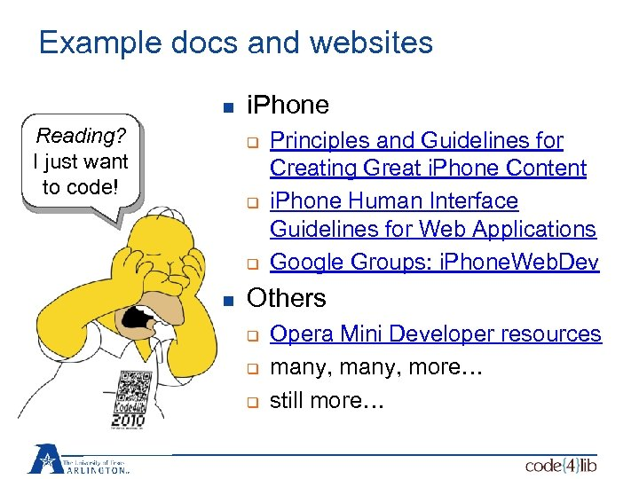 Example docs and websites n Reading? I just want to code! i. Phone q