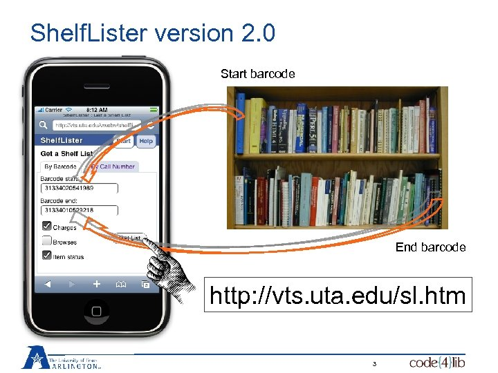 Shelf. Lister version 2. 0 Start barcode End barcode http: //vts. uta. edu/sl. htm