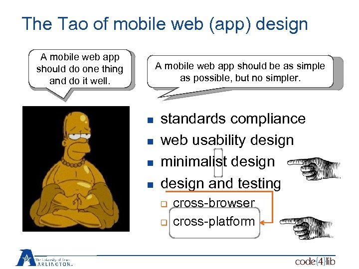 The Tao of mobile web (app) design A mobile web app should do one