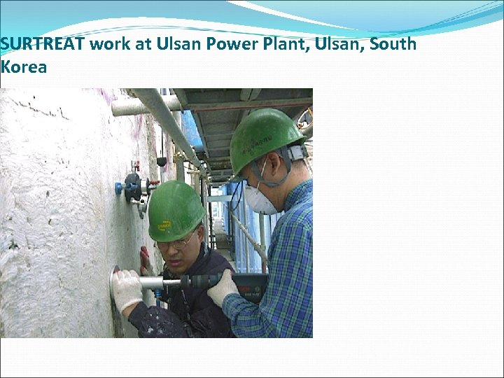 SURTREAT work at Ulsan Power Plant, Ulsan, South Korea