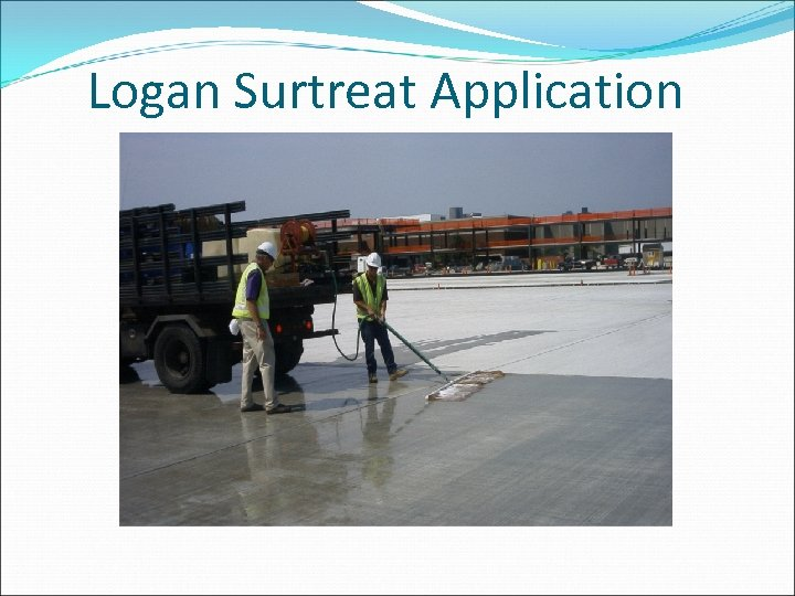 Logan Surtreat Application
