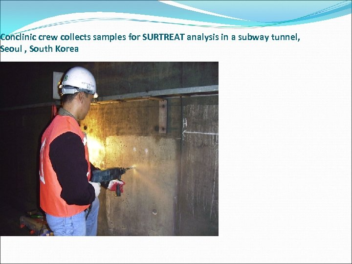 Conclinic crew collects samples for SURTREAT analysis in a subway tunnel, Seoul , South