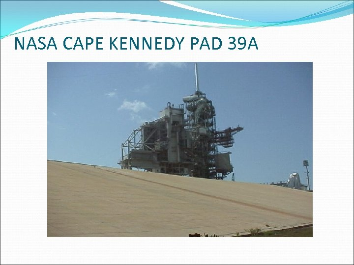 NASA CAPE KENNEDY PAD 39 A
