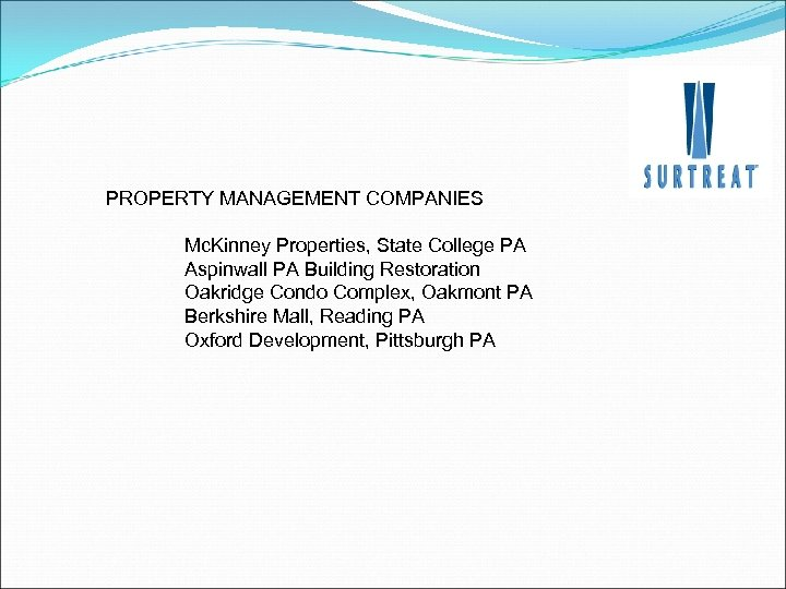 PROPERTY MANAGEMENT COMPANIES Mc. Kinney Properties, State College PA Aspinwall PA Building Restoration Oakridge