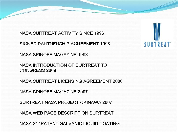 NASA SURTREAT ACTIVITY SINCE 1996 SIGNED PARTNERSHIP AGREEMENT 1996 NASA SPINOFF MAGAZINE 1998 NASA