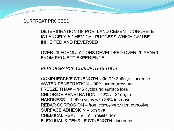 SURTREAT PROCESS DETERIORATION OF PORTLAND CEMENT CONCRETE IS LARGELY A CHEMICAL PROCESS WHICH CAN