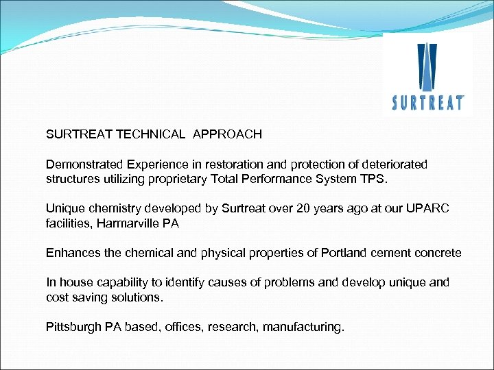 SURTREAT TECHNICAL APPROACH Demonstrated Experience in restoration and protection of deteriorated structures utilizing proprietary