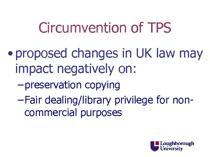Circumvention of TPS • proposed changes in UK law may impact negatively on: –