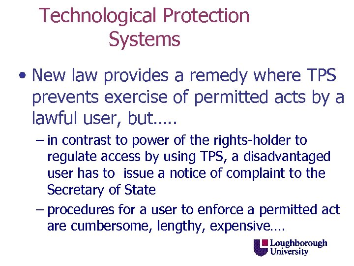 Technological Protection Systems • New law provides a remedy where TPS prevents exercise of