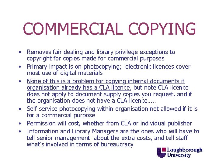 COMMERCIAL COPYING • Removes fair dealing and library privilege exceptions to copyright for copies